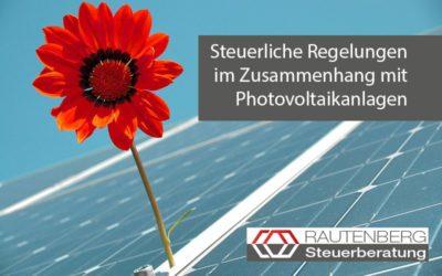 Steuerliche Regelungen im Zusammenhang mit Photovoltaikanlagen